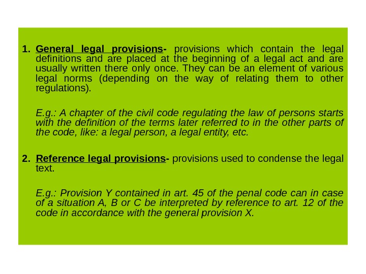 1. General legal provisions -  provisions which contain the legal definitions and are placed at