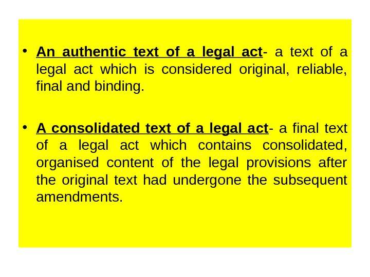 • An authentic text of a legal act - a text of a legal act