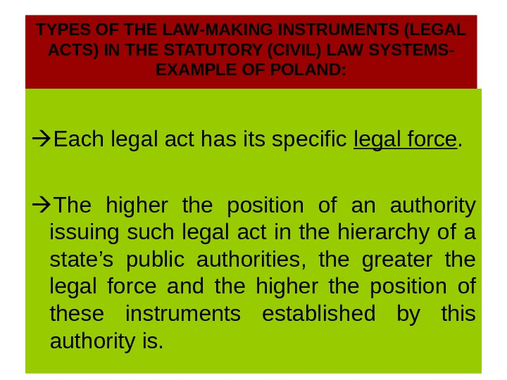 TYPES OF THE LAW-MAKING INSTRUMENTS (LEGAL ACTS) IN THE STATUTORY (CIVIL) LAW SYSTEMS- EXAMPLE OF POLAND: