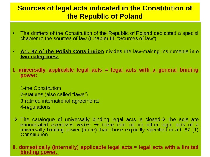 Sources of legal acts indicated in the Constitution of the Republic of Poland • The drafters