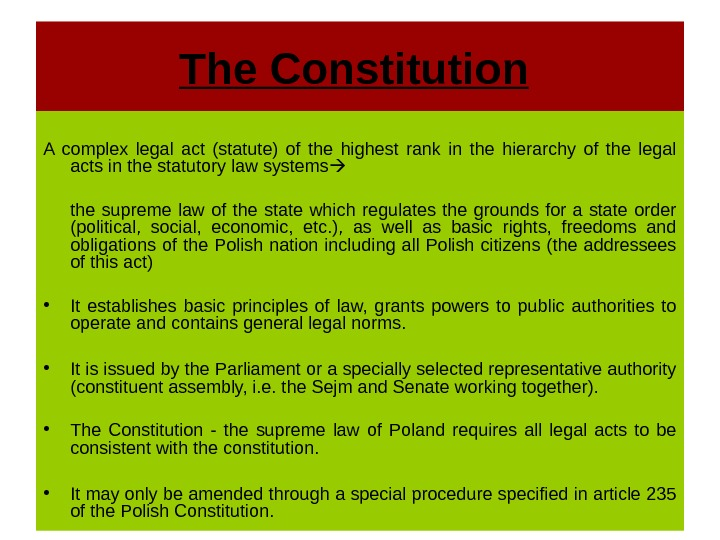 The Constitution  A complex legal act (statute) of the highest rank in the hierarchy of