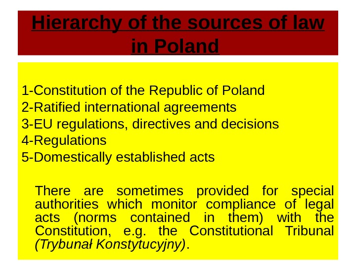 Hierarchy of the sources of law in Poland  1 -Constitution of the Republic of Poland