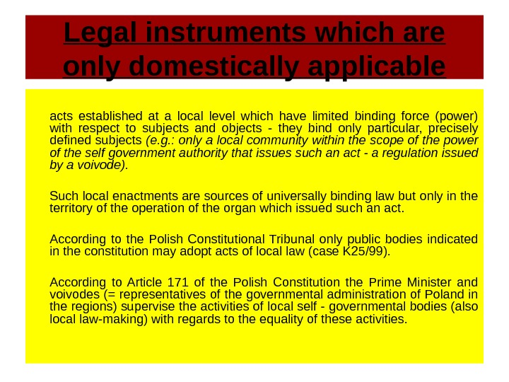 Legal instruments which are only domestically applicable acts established at a local level which have limited