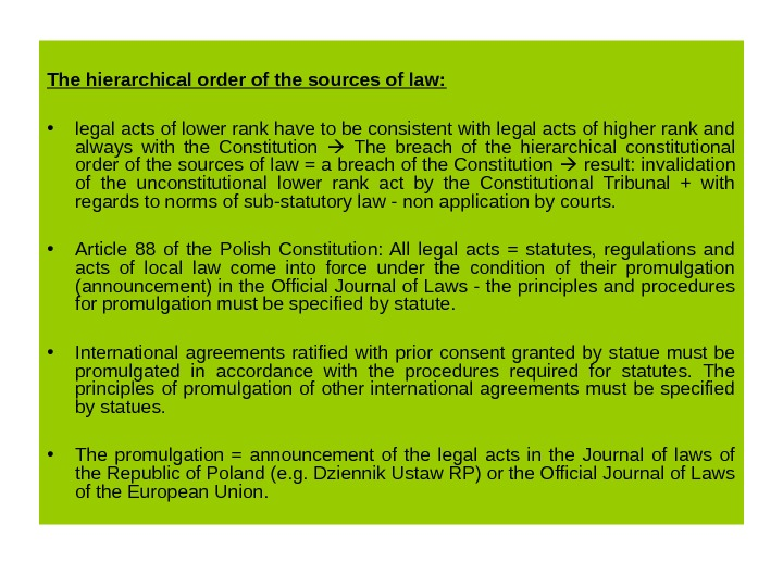 The hierarchical order of the sources of law:  • legal acts of lower rank have