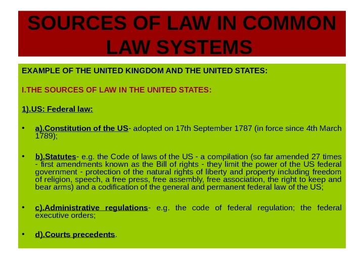 SOURCES OF LAW IN COMMON LAW SYSTEMS EXAMPLE OF THE UNITED KINGDOM AND THE UNITED STATES: