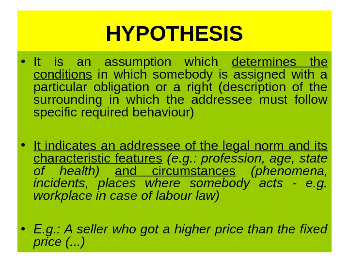 HYPOTHESIS • It is an assumption which determines the conditions  in which somebody is assigned