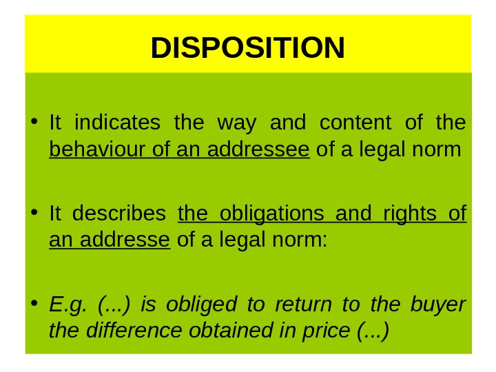 DISPOSITION • It indicates the way and content of the behaviour of an addressee of a