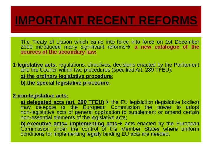 IMPORTANT RECENT REFORMS The Treaty of Lisbon which came into force on 1 st December 2009