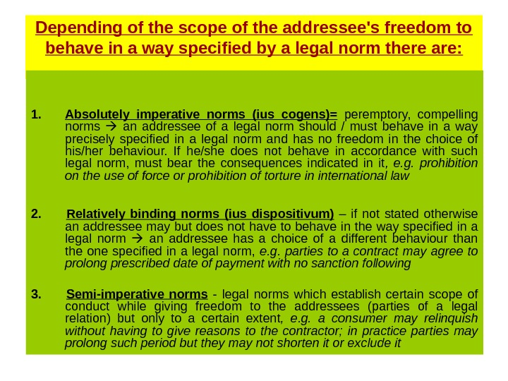 Depending of the scope of the addressee's freedom to behave in a way specified by a