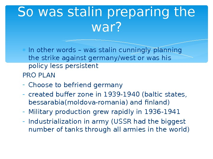 In other words – was stalin cunningly planning the strike against germany/west or was his