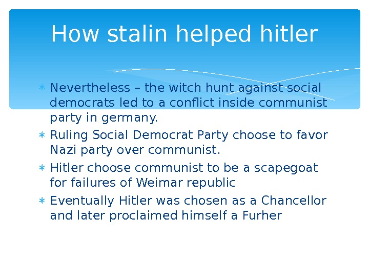 Nevertheless – the witch hunt against social democrats led to a conflict inside communist party