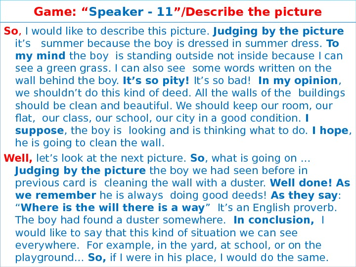 "Game: "" Speaker - 11 ""/Describe the picture So ,  I would like to describe"