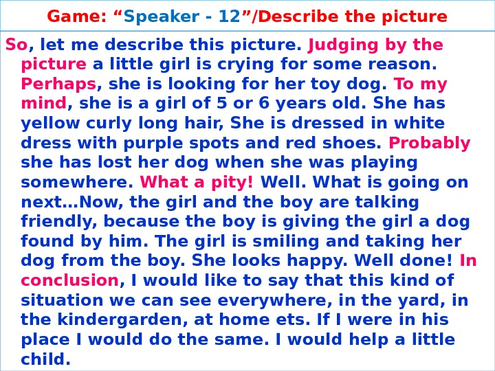 "Game: "" Speaker - 12 ""/Describe the picture So , let me describe this picture."