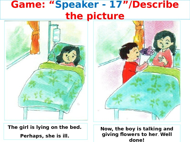 "Game: "" Speaker - 1 7 ""/Describe the picture The girl is lying on the bed."