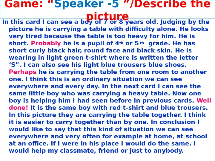 "Game: "" Speaker - 5  ""/Describe the picture In this card I can see a"