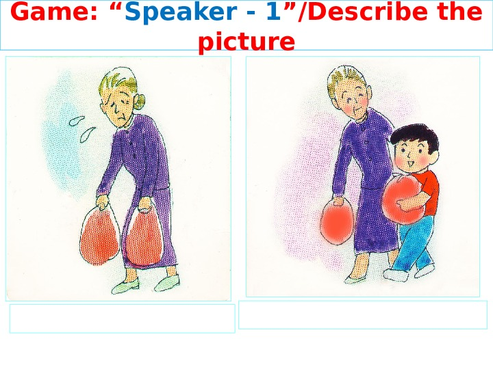 "Game: "" Speaker - 1 ""/Describe the picture"