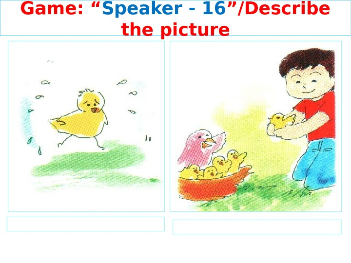 "Game: "" Speaker - 1 6 ""/Describe the picture"