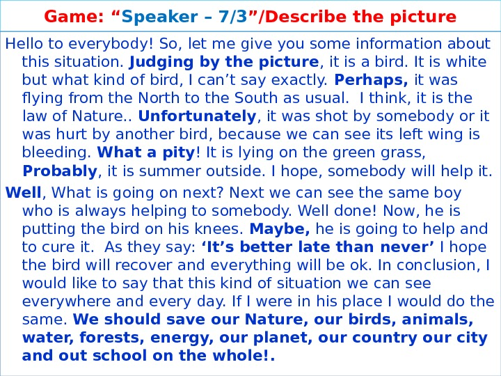 "Game: "" Speaker – 7/3 ""/Describe the picture Hello to everybody! So, let me give you"