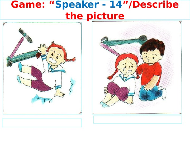 "Game: "" Speaker - 14 ""/Describe the picture"