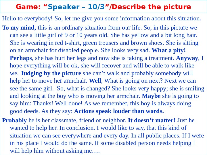 "Game: "" Speaker – 10 /3 ""/Describe the picture Hello to everybody! So, let me give"