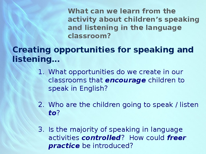 What can we learn from the activity about children's speaking and listening in the language classroom?