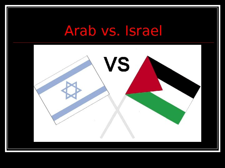 Arab vs. Israel