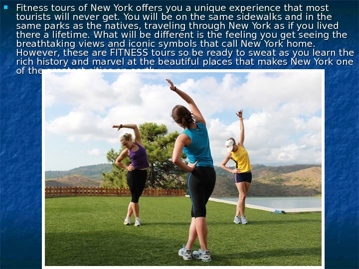 Fitness tt ours of New York offers you a unique experience that most tourists