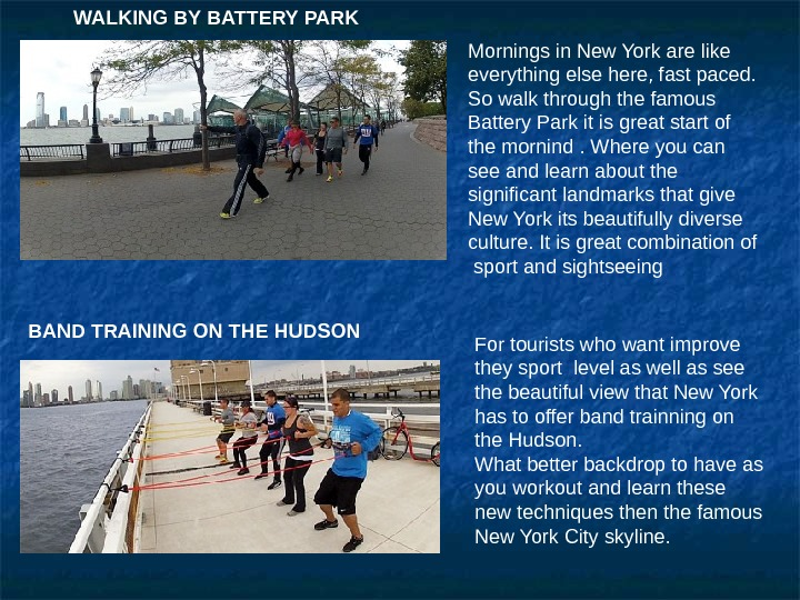 WALKING BY BATTERY PARK BAND TRAINING ON THE HUDSON Mornings in New York are like