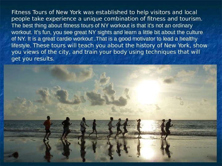 Fitness Tours of New York was established to help visitors and local people take