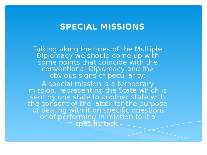 SPECIAL MISSIONS Talking along the lines of the Multiple Diplomacy we should come up with