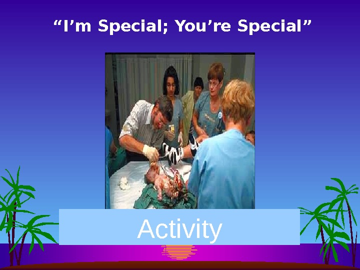 """ I'm Special; You're Special"" Activity"