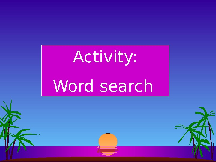 Activity: Word search