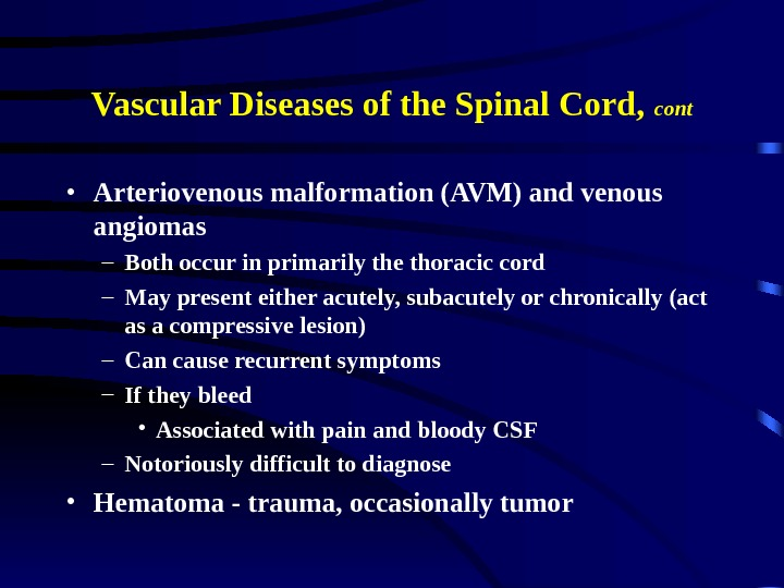 Vascular Diseases of the Spinal Cord,  cont • Arteriovenous malformation (AVM) and venous
