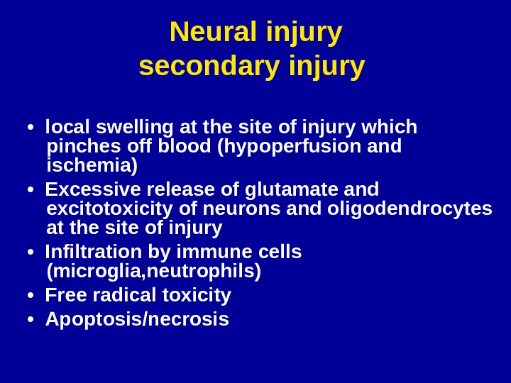 Neural injury secondary injury •  local swelling at the site of injury which pinches