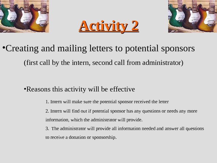 Activity 2 • Creating and mailing letters to potential sponsors  (first call by the intern,