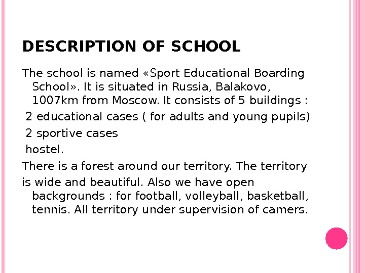 DESCRIPTION OF SCHOOL The school is named  « Sport Educational Boarding School » . It