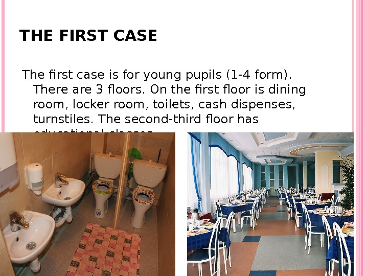 THE FIRST CASE The first case is for young pupils (1 -4 form).  There are