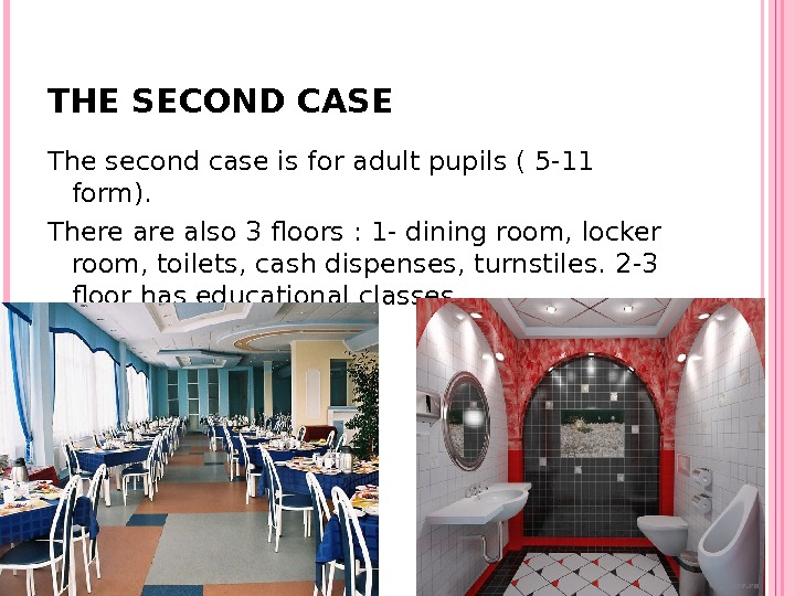 THE SECOND CASE The second case is for adult pupils ( 5 -11 form). There also