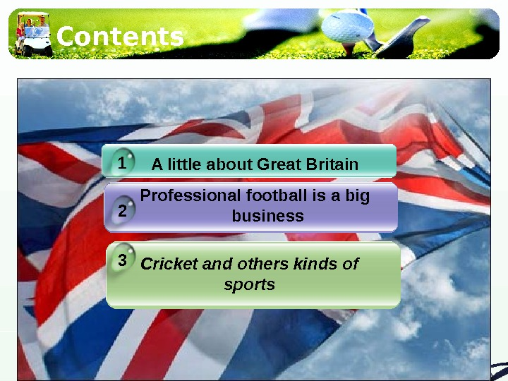 Contents A little about Great Britain Professional football is a big business 1 2