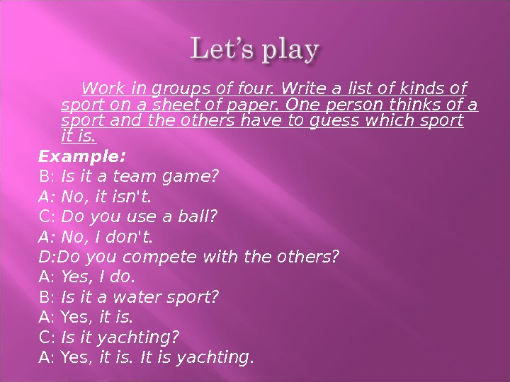 Work in groups of four. Write a list of kinds of sport on a sheet of