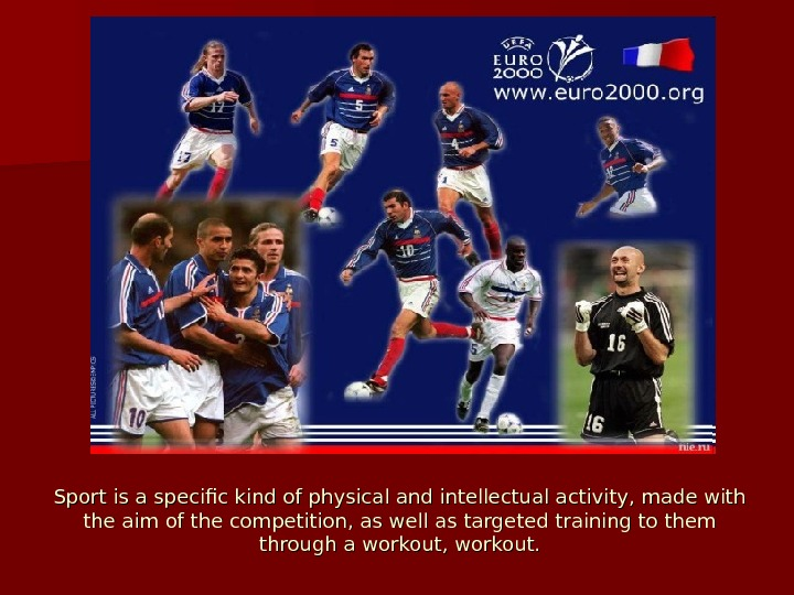 Sport is a specific kind of physical and intellectual activity, made  with the aim of