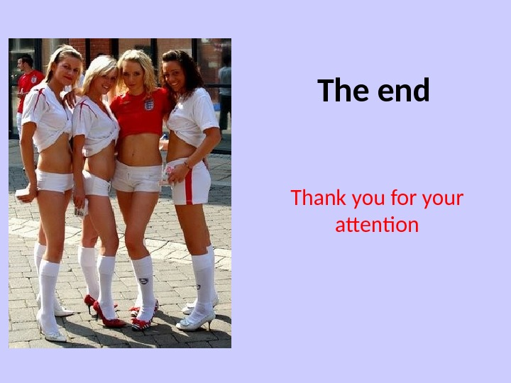The end Thank you for your attention