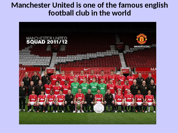 Manchester United is one of the famous english football club in the world