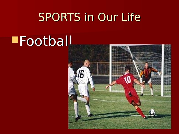SPORTS in Our Life Football