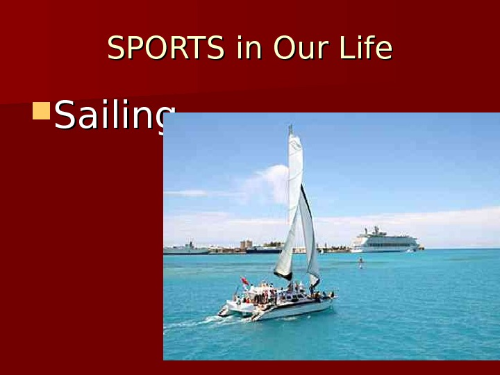 SPORTS in Our Life Sailing