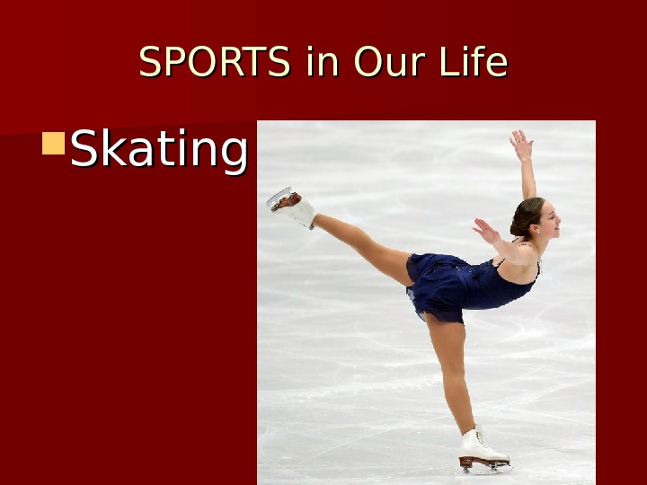 SPORTS in Our Life Skating