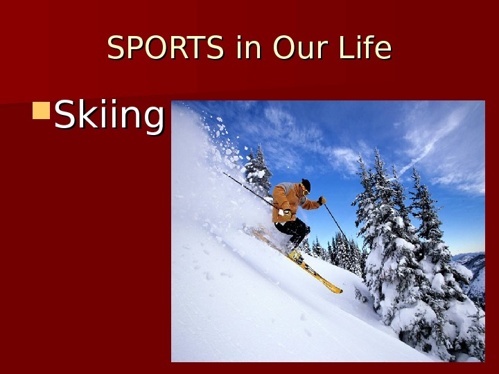 SPORTS in Our Life Skiing