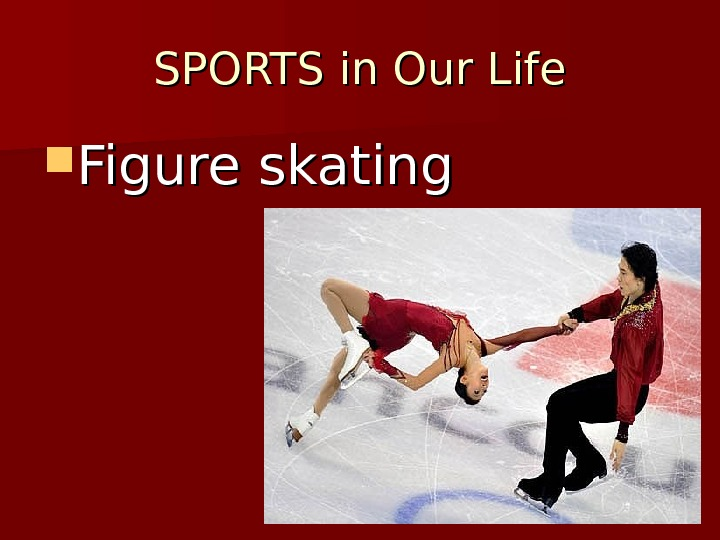 SPORTS in Our Life Figure skating
