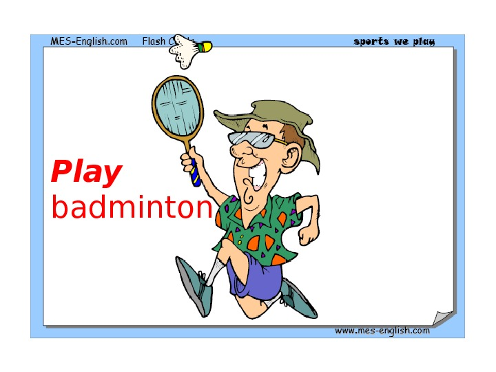 Play badminton