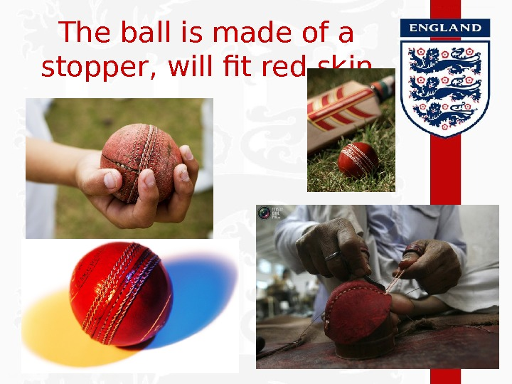 The ball is made of a stopper, will fit red skin